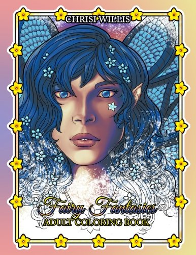 Fairy Fantasies: Adult Coloring Book: 28 Lovely & Fantastical Fairy Illustrations for Coloring & Relaxation (Fairy Fantasy)