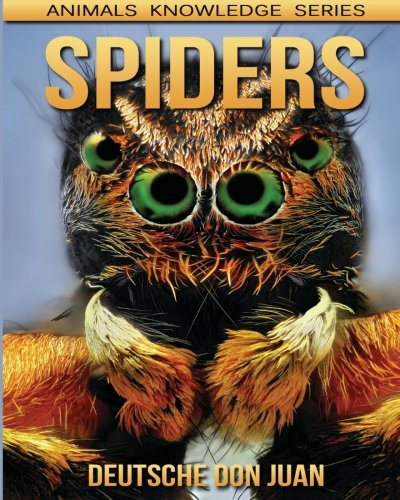 Spiders: Beautiful Pictures & Interesting Facts Children Book About Spiders (Animals Knowledge Series) (Series Breeds Beautiful)