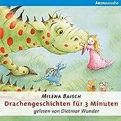 Drachengeschichten für drei Minuten | Milena Baisch