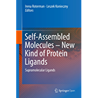 Self-Assembled Molecules – New Kind of Protein Ligands: Supramolecular Ligands (English Edition)