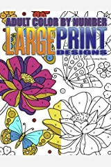 Adult Color By Number Large Print Designs (Premium Adult Coloring Books) (Volume 14) Paperback