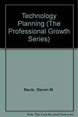 Technology Planning (The Professional Growth Series)