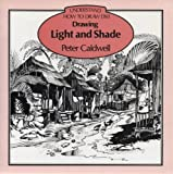 Drawing Light and Shade, Peter Caldwell, 0855326123