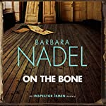 On the Bone: Inspector Ikmen Mystery 18   Barbara Nadel