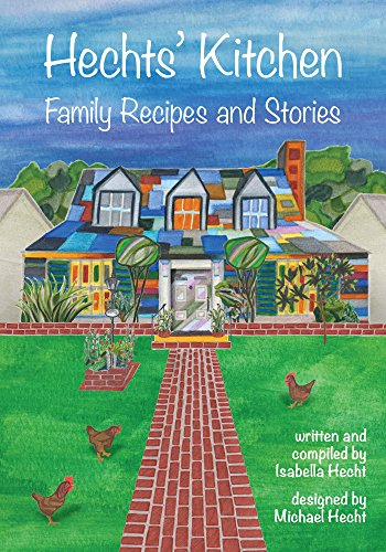 Hechts' Kitchen: Family Recipes and Stories by Isabella Hecht, Michael Hecht