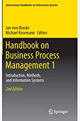 Handbook on Business Process Management 1: Introduction, Methods, and Information Systems (International Handbooks on Information Systems) Hardcover