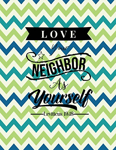 Leviticus 19:18 Love your neighbor as yourself: Bible Verse Quote Cover Composition Notebook Large (Love Your Neighbor As Yourself Bible Verse)