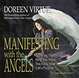 Manifesting with the Angels (Allowing Heaven to Help You While You Fulfill Your Life's Pu)