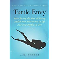 Turtle Envy: How facing the fear of diving added new adventures in life and new depths in love (Own Your Path)