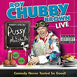 Roy Chubby Brown: Pussy & Meatballs Performance