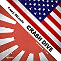 Crash Dive: A Novel of the Pacific War Audiobook by Craig DiLouie Narrated by R.C. Bray