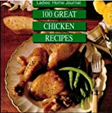 Ladies' Home Journal One Hundred Great Chicken Recipes, Ladies' Home Journal Books, 0696046555