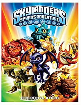 Skylanders Spyro?s Adventure Coloring Book: Coloring Book for Kids ...