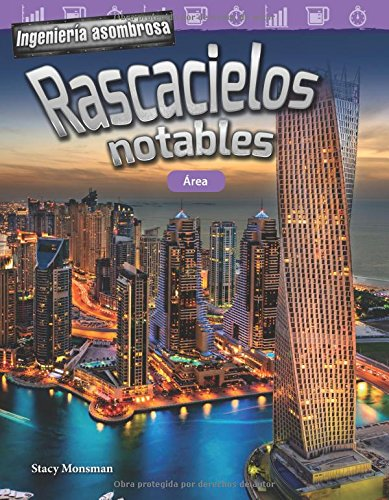 Ingeniera asombrosa: Rascacielos notables: rea (Engineering Marvels: Stand-Out Skyscrapers: Area) (Spanish Version) (Ingeniera asombrosa/ Engineering Marvels: Mathematics Readers) (Spanish Edition)