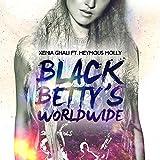 Black Betty's Worldwide (feat. Heymous Molly)