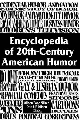 Encyclopedia of 20th-Century American Humor: by Nilsen, Don Lee Fred, Nilsen, Alleen Pace (2000) Hardcover