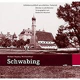 Schwabing (Zeitreise ins alte München)