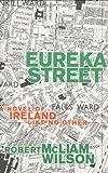 Eureka Street, Robert McLiam Wilson, 1559703962