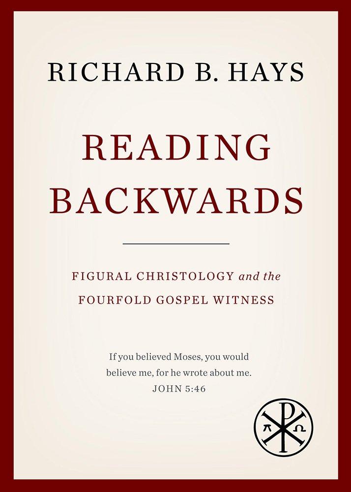 Reading Backwards: Figural Christology and the Fourfold Gospel Witness ebook
