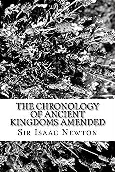 Book The Chronology of Ancient Kingdoms Amended by Sir Isaac Newton (2013-01-17)
