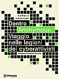 Dentro Anonymous. Viaggio nelle legioni dei cyberattivisti