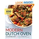 Modern Dutch Oven Cookbook: Fresh Ideas for Braises, Stews, Pot Roasts, and Other One-Pot Meals