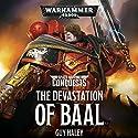 The Devastation of Baal: Warhammer 40,000 Hörbuch von Guy Haley Gesprochen von: Gareth Armstrong