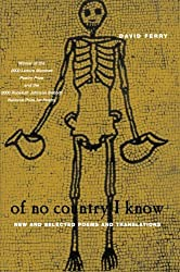 Of No Country I Know: New and Selected Poems and Translations (Phoenix Poets)