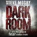 Dark Room Hörbuch von Steve Mosby Gesprochen von: David Thorpe