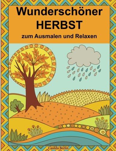Wunderschöner Herbst zum Ausmalen und Relaxen: Malbuch für Erwachsene