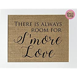 8x10 UNFRAMED There is Always Room For S'more Love / Burlap Print Sign / S'mores Favors Gifts Rustic Country Shabby Chic Vintage Wedding Party Gift Decor