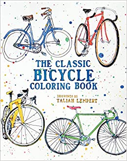 the classic bicycle coloring book taliah lempert 9781621064183 amazoncom books - Bicycle Coloring Book