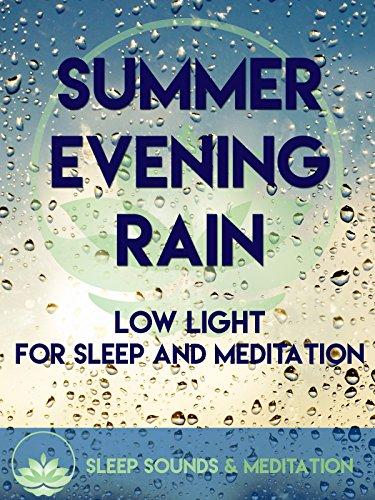 Summer Evening Rain, Low Light For Sleep And Meditation [OV]