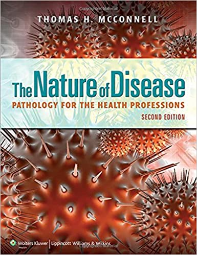 The Nature Of Disease Pathology For The Health Professions