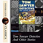 Tom Sawyer Detective And Other Stories  