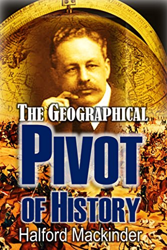 The Geographical Pivot of History (1904)