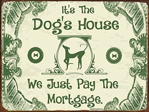 Bird Dog Sign (Funny Dog Signs ~ It's the Dog's House We Just Pay the Mortgage ~ Metal 9 x 12 inches ~ USA Made ~ Dog Lover, Walker, Sitter, Veterinarian, Groomer, House, Doggie Daycare, Decor & Gifts)