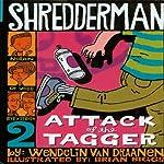 Shredderman: Attack of the Tagger | Wendelin Van Draanen
