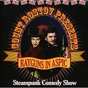 Rayguns in Aspic-Steampunk Comedy Show