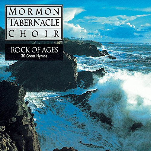 Rock of Ages - 30 Favorite Hymns (Tabernacle Mormon Choir Hymns)