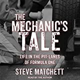 The Mechanic's Tale: Life in the Pit-Lanes of Formula One