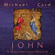 John: The Misunderstood Messiah CD
