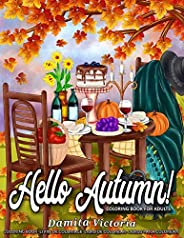Hello Autumn!: Stress Relieving Adult Coloring Books for Relaxation Featuring Calming Autumn Scenes Perfect as