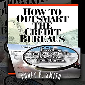 How to Outsmart the Credit Bureaus Audiobook