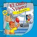 El Osito Viajero va al aeropuerto [Traveling Bear Goes to the Airport (Texto Completo)] Audiobook by Christian Joseph Hainsworth Narrated by  Judy O Productions