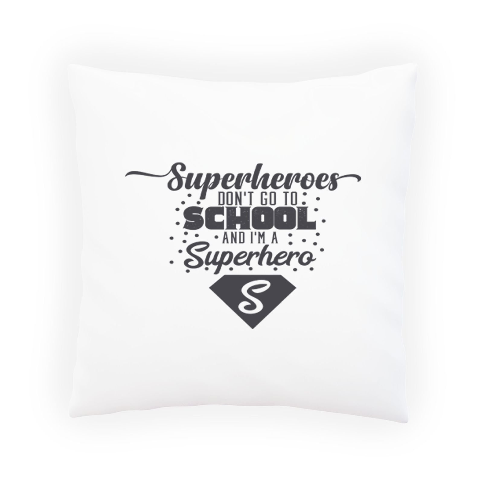 Superheroes Dont Go To School Black Decorative Pillow , Cushion cover with Insert or Without t335p