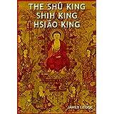 The Shû King, Shih King and Hsiâo King
