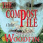 The Compost Pile: A Shot Glass Reynolds Book | Stephen Woodfin