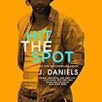 Hit the Spot   J. Daniels