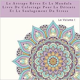 Le Attrape Reves Et Le Mandala Livre De Coloriage Pour La Détente Et